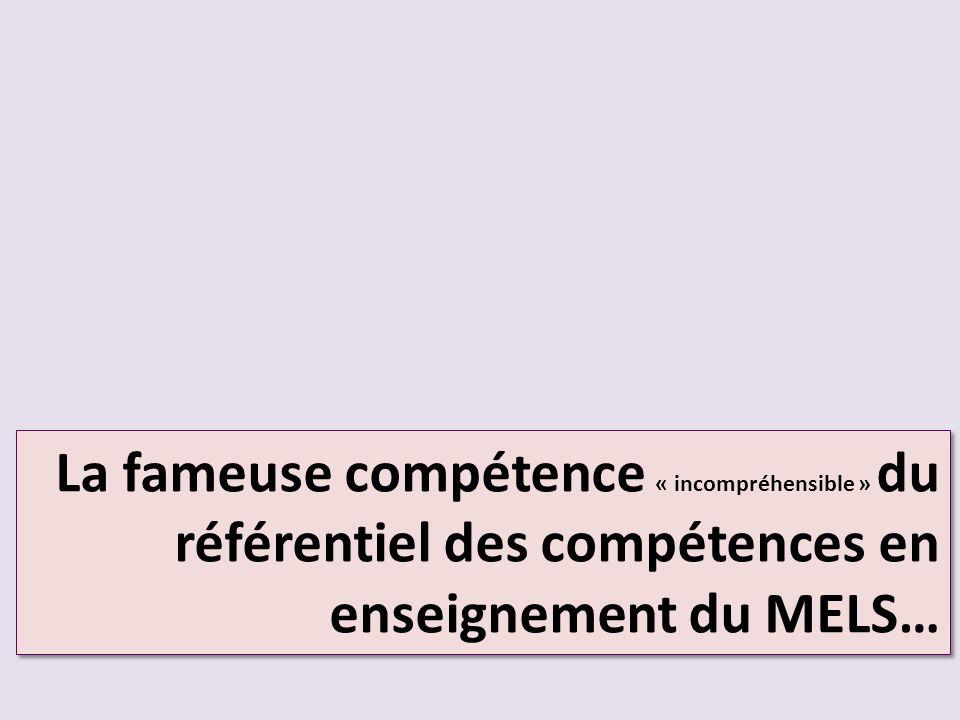 La fameuse compétence « incompréhensible » du référentiel des compétences en enseignement du MELS…