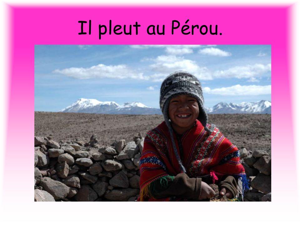 Il pleut au Pérou.