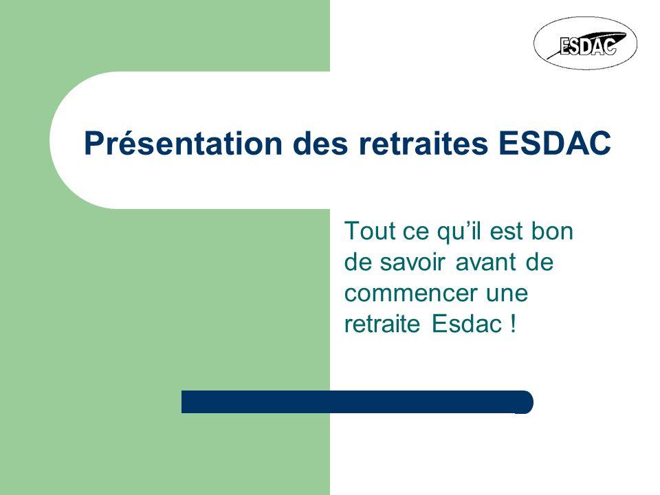 Présentation des retraites ESDAC Tout ce quil est bon de savoir avant de commencer une retraite Esdac !