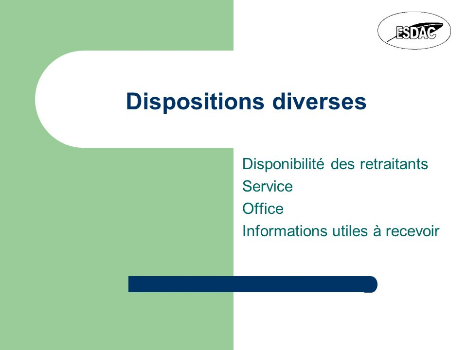 Dispositions diverses Disponibilité des retraitants Service Office Informations utiles à recevoir