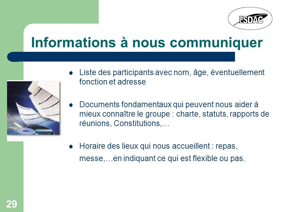 29 Informations à nous communiquer Liste des participants avec nom, âge, éventuellement fonction et adresse Documents fondamentaux qui peuvent nous ai