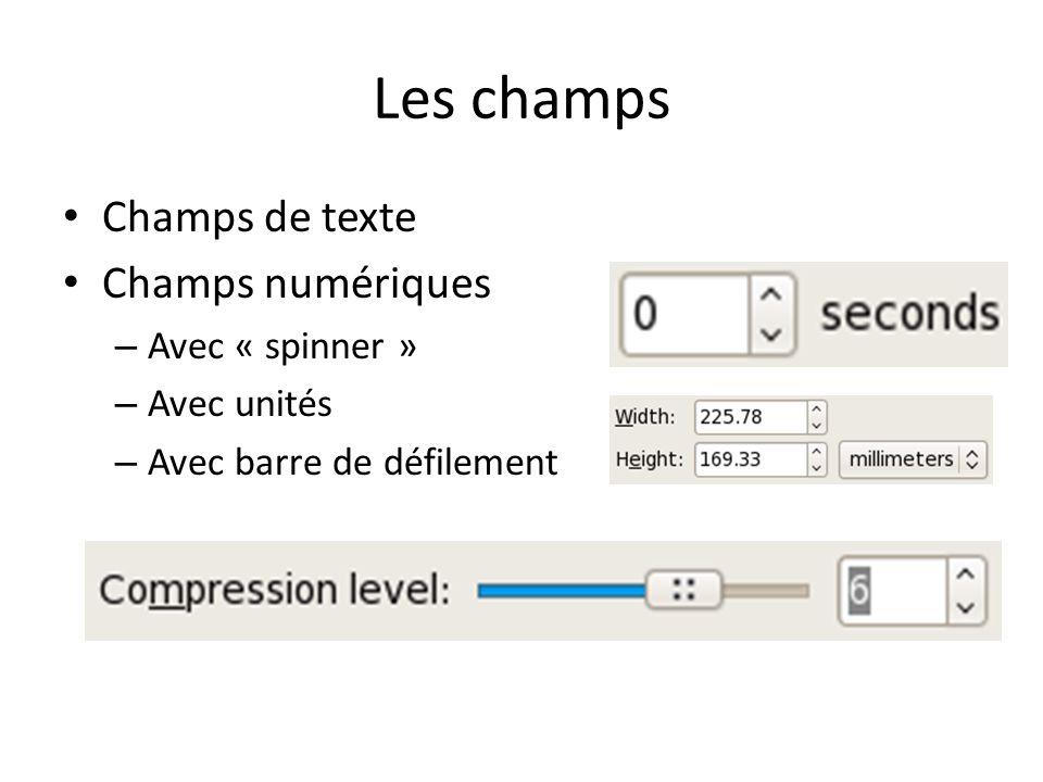 Les champs Champs de texte Champs numériques – Avec « spinner » – Avec unités – Avec barre de défilement