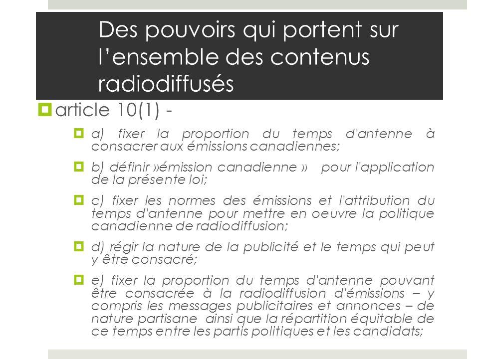 Des pouvoirs qui portent sur lensemble des contenus radiodiffusés article 10(1) - a) fixer la proportion du temps d'antenne à consacrer aux émissions