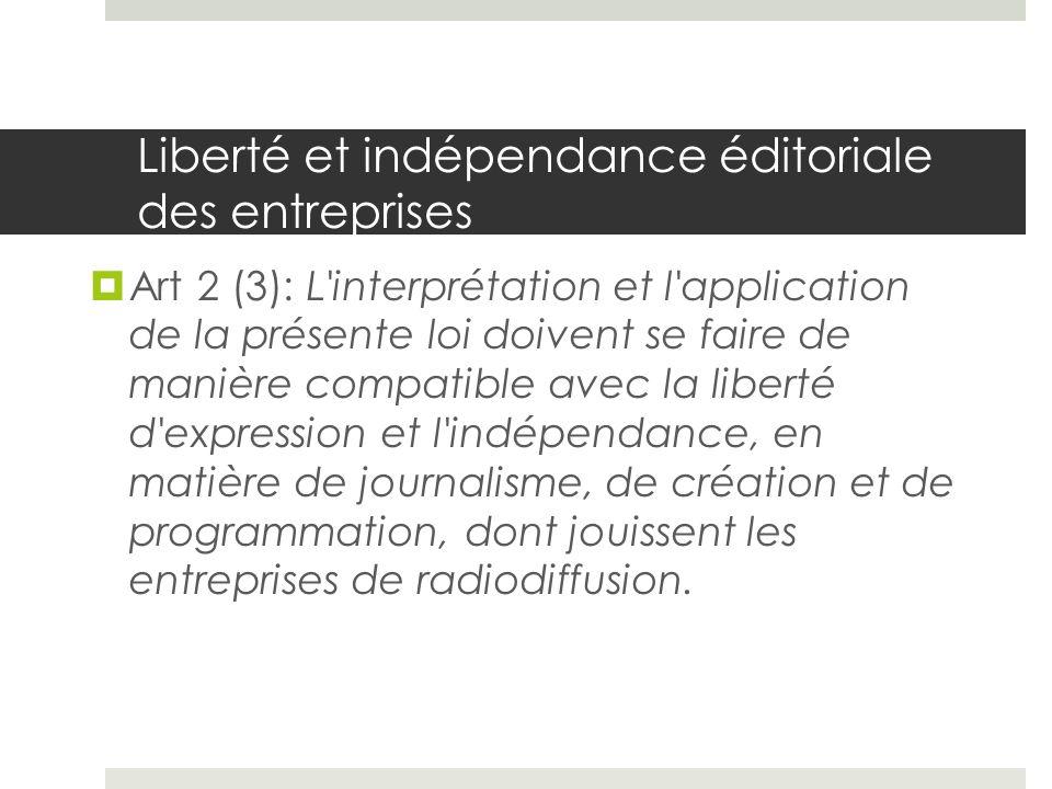 Liberté et indépendance éditoriale des entreprises Art 2 (3): L'interprétation et l'application de la présente loi doivent se faire de manière compati