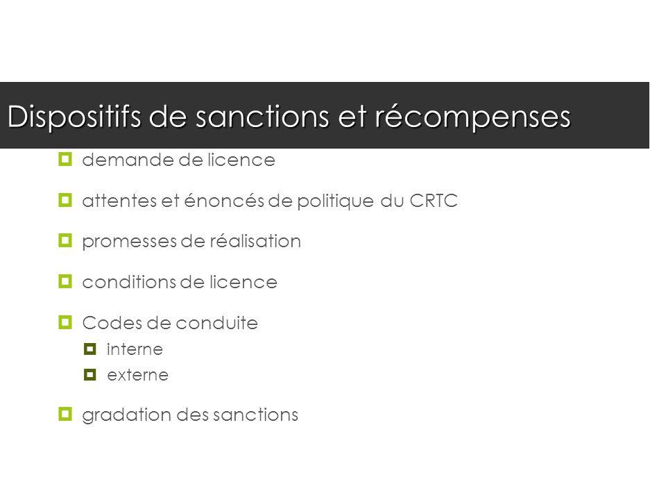 Dispositifs de sanctions et récompenses demande de licence attentes et énoncés de politique du CRTC promesses de réalisation conditions de licence Cod