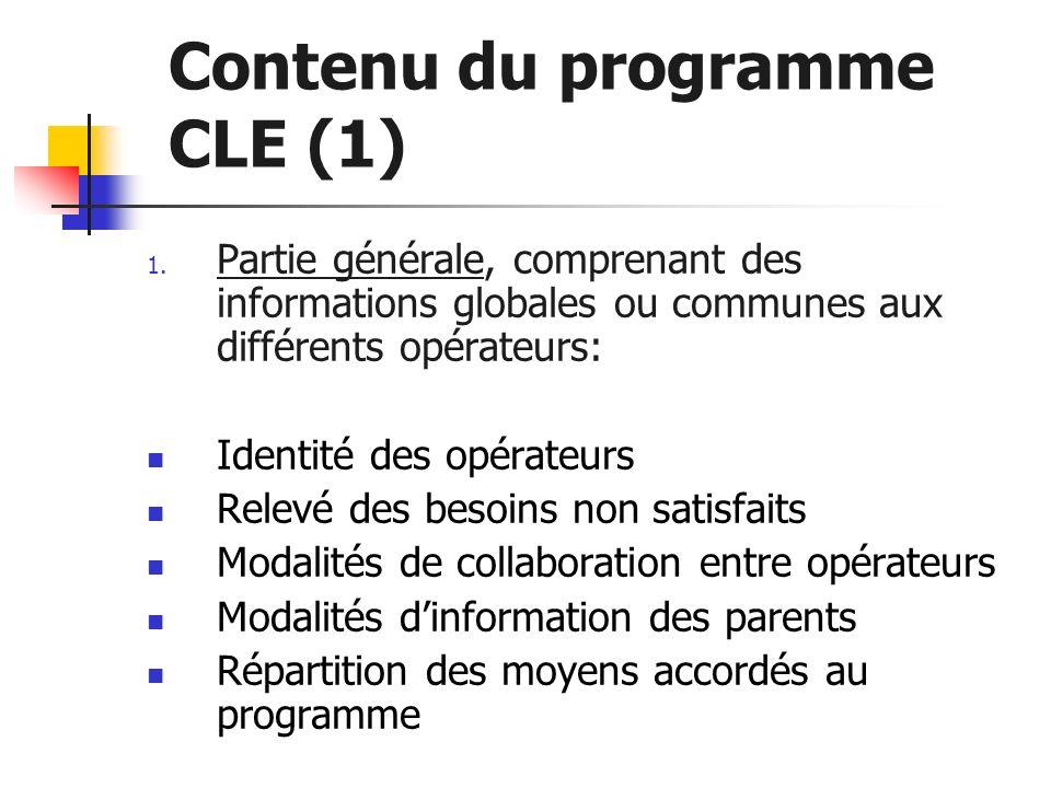Contenu du programme CLE (1) 1. Partie générale, comprenant des informations globales ou communes aux différents opérateurs: Identité des opérateurs R
