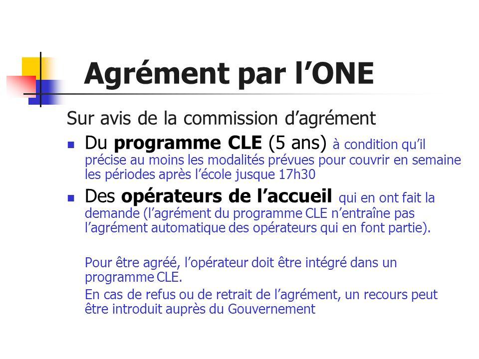 Agrément par lONE Sur avis de la commission dagrément Du programme CLE (5 ans) à condition quil précise au moins les modalités prévues pour couvrir en