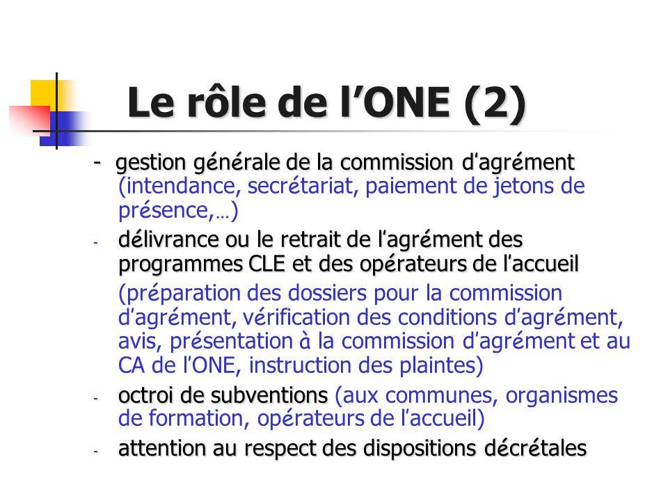 Le rôle de lONE (2) Le rôle de lONE (2) - gestion g é n é rale de la commission d agr é ment - gestion g é n é rale de la commission d agr é ment (int
