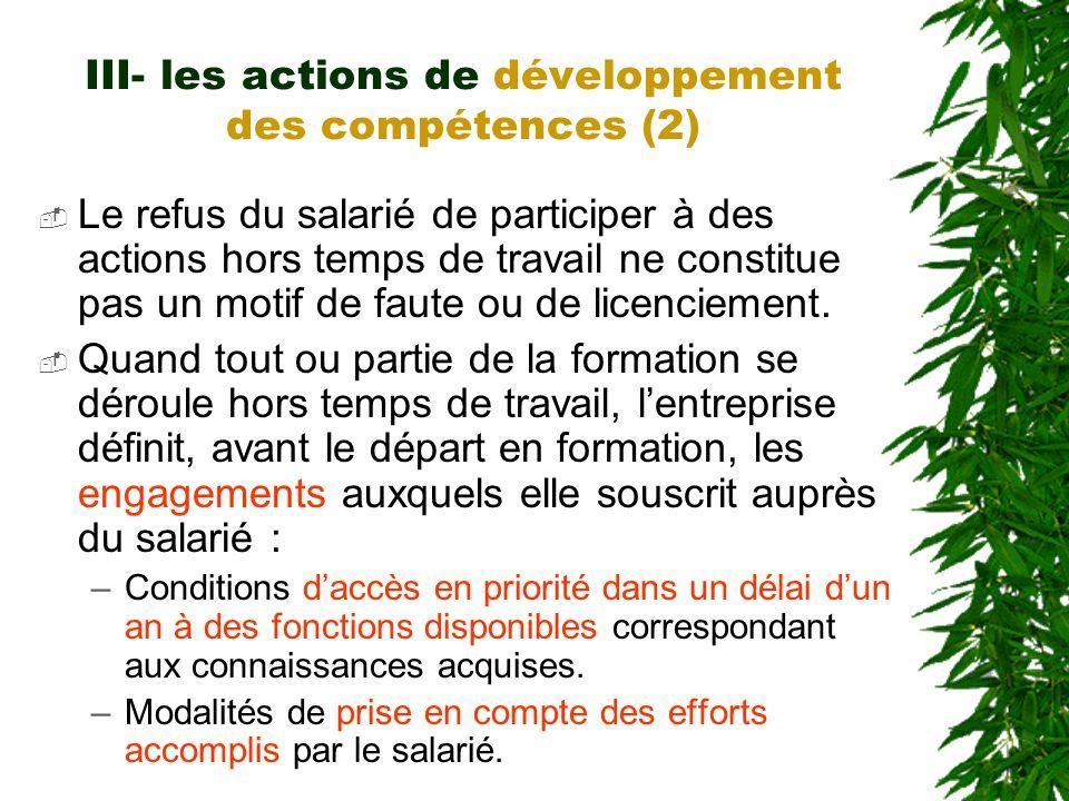 III- les actions de développement des compétences (2) Le refus du salarié de participer à des actions hors temps de travail ne constitue pas un motif