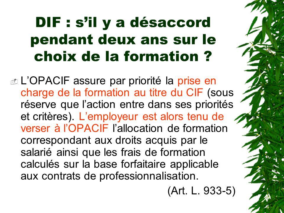 DIF : sil y a désaccord pendant deux ans sur le choix de la formation ? LOPACIF assure par priorité la prise en charge de la formation au titre du CIF