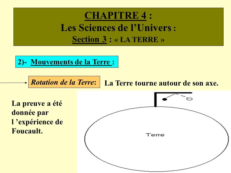 CHAPITRE 4 : Les Sciences de lUnivers : Section 3 : « LA TERRE » 2)- Mouvements de la Terre : Rotation de la Terre: La Terre tourne autour de son axe.
