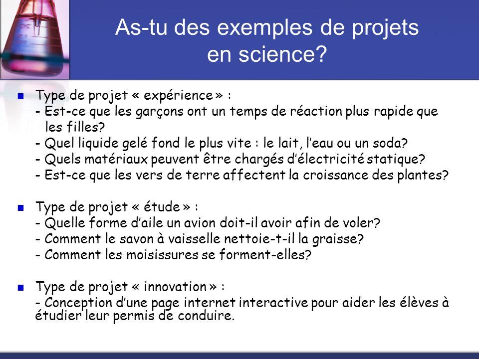 As-tu des exemples de projets en science? Type de projet « expérience » : - Est-ce que les garçons ont un temps de réaction plus rapide que les filles