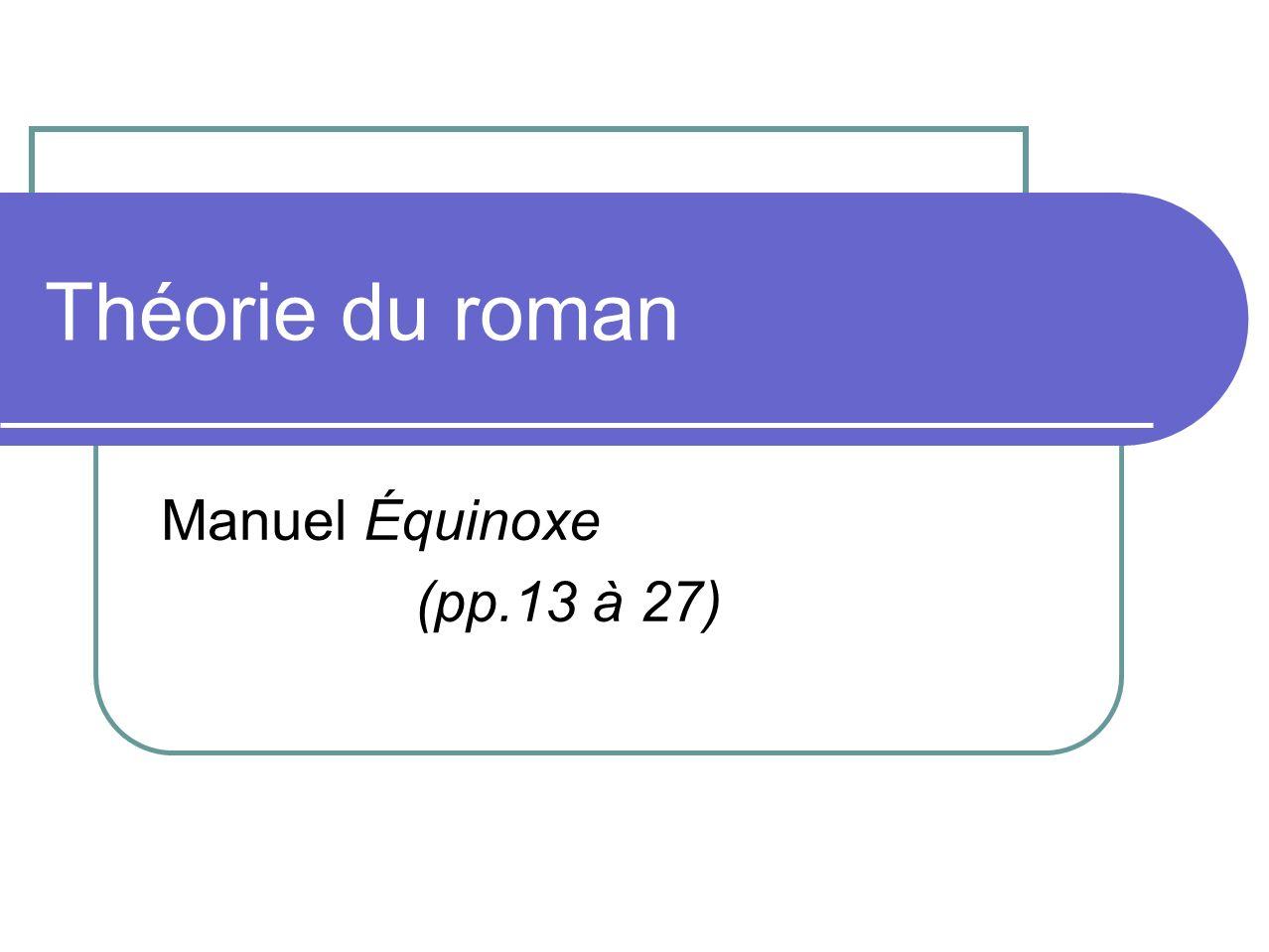 Théorie du roman Manuel Équinoxe (pp.13 à 27)