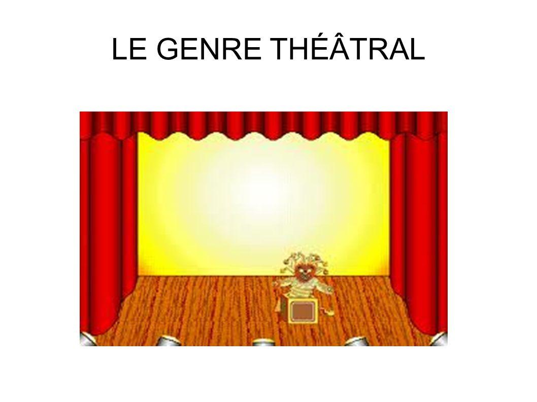 LE GENRE THÉÂTRAL