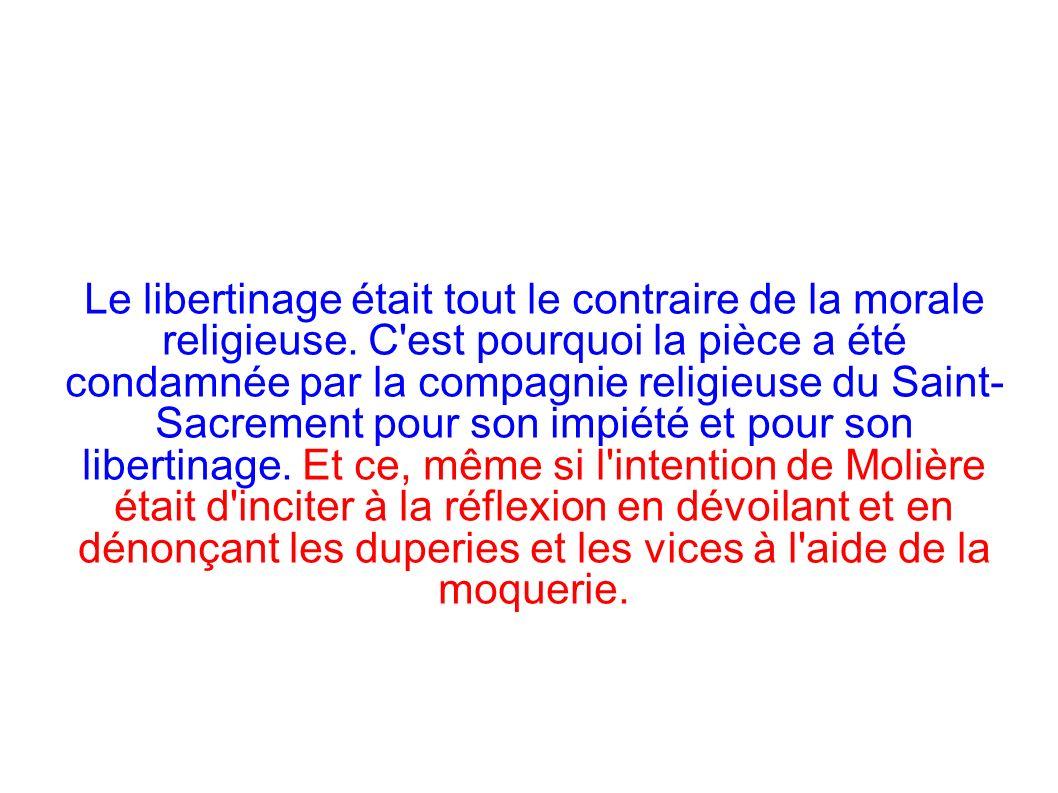 Le libertinage était tout le contraire de la morale religieuse.