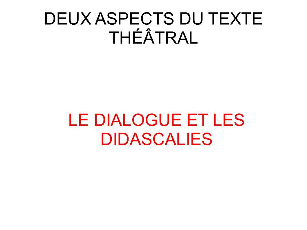 DEUX ASPECTS DU TEXTE THÉÂTRAL LE DIALOGUE ET LES DIDASCALIES