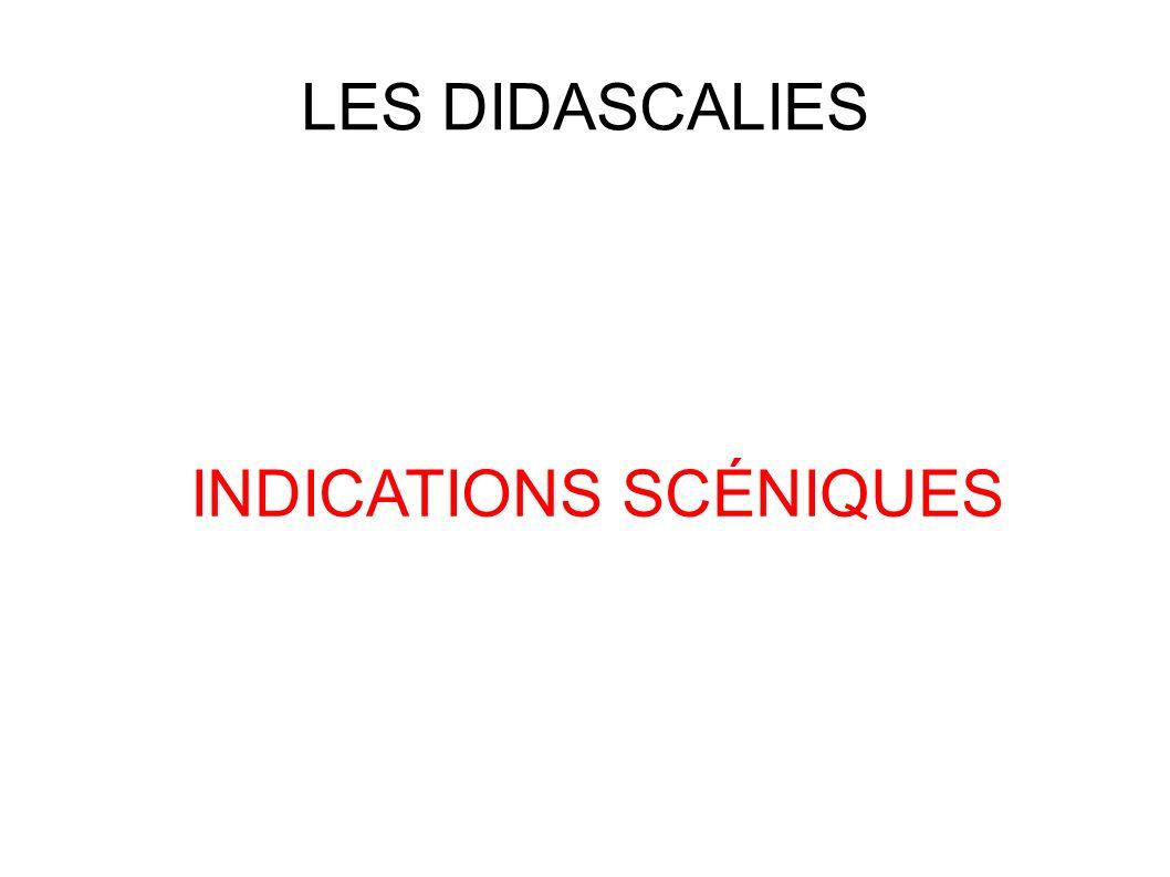 LES DIDASCALIES INDICATIONS SCÉNIQUES