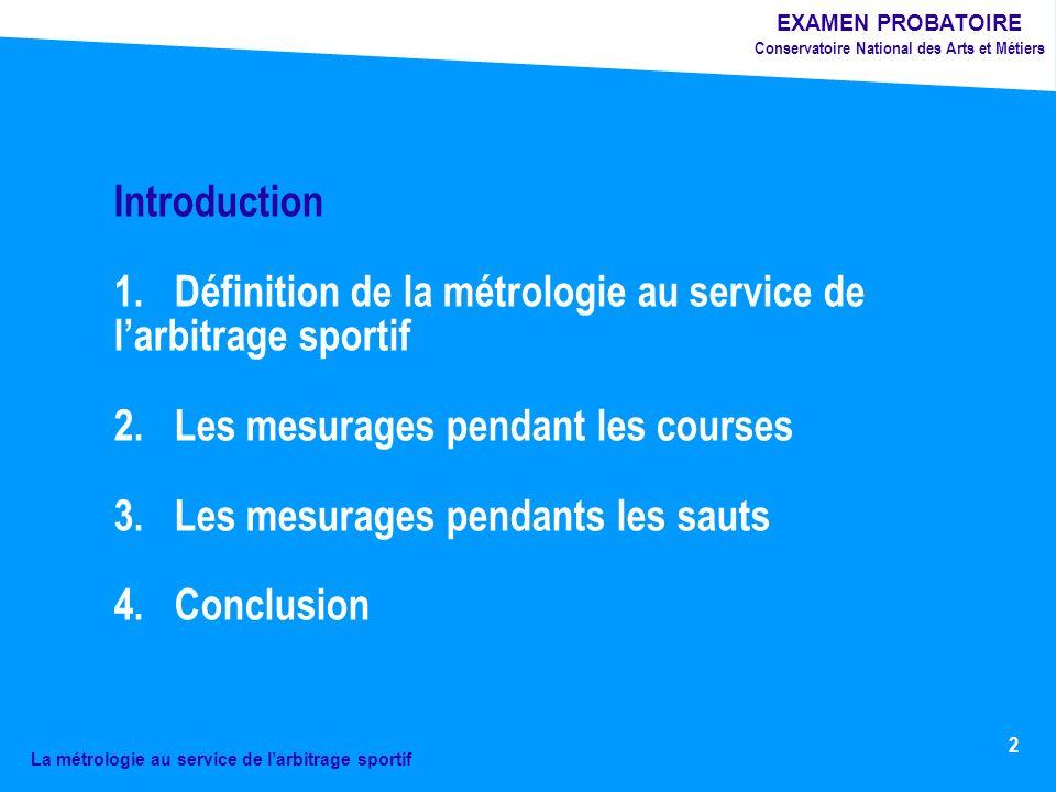 2 Introduction 1.Définition de la métrologie au service de larbitrage sportif 2.