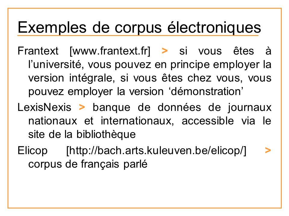 Frantext [www.frantext.fr] > si vous êtes à luniversité, vous pouvez en principe employer la version intégrale, si vous êtes chez vous, vous pouvez em