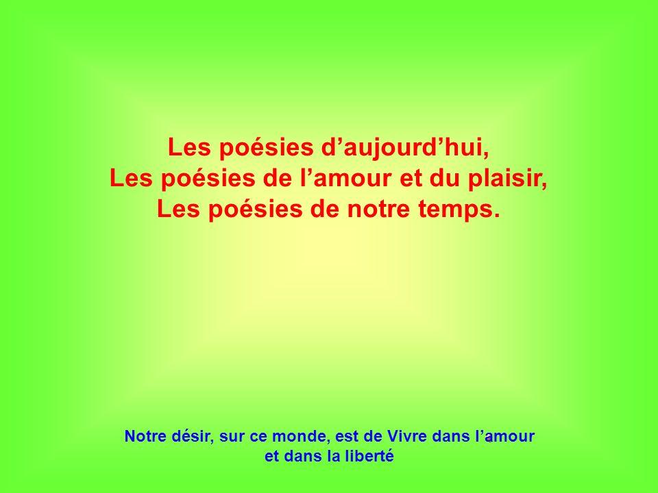 Les poésies daujourdhui, Les poésies de lamour et du plaisir, Les poésies de notre temps.