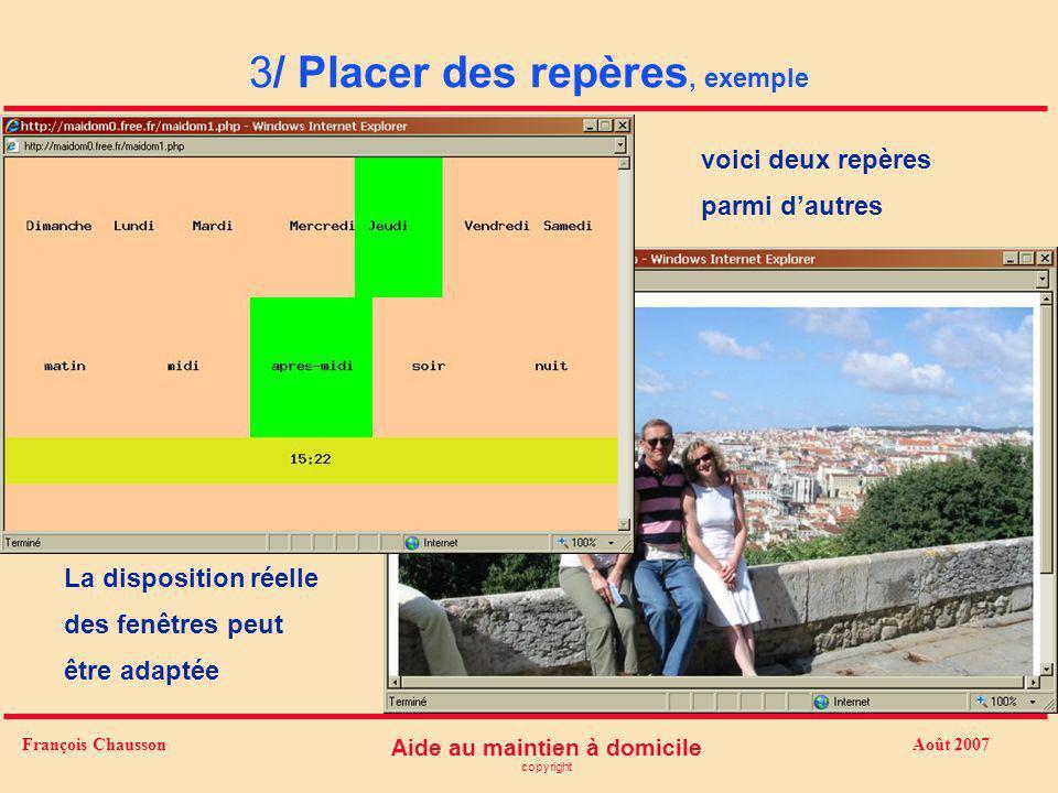 Août 2007 Aide au maintien à domicile copyright François Chausson 3/ Placer des repères, exemple voici deux repères parmi dautres La disposition réell
