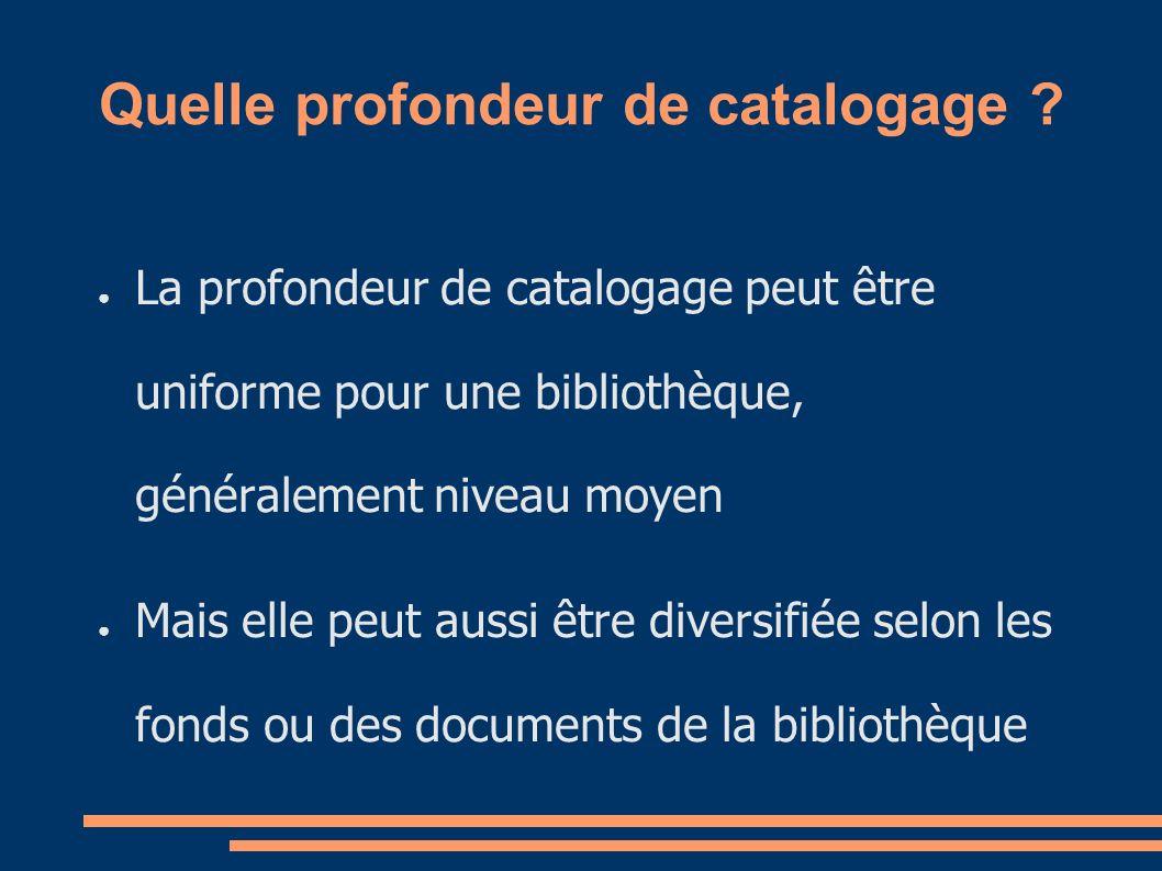 Exemple Une bibliothèque de département peut décider de cataloguer de façon différenciée ses fonds – Ne prendre que les tirés-à-part produits par le département – Sortir tous les auteurs sils sont membres du département quelle que soit leur position, etc.