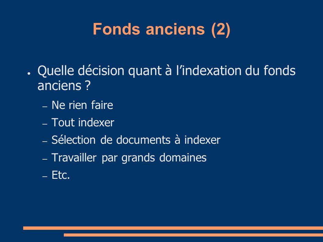 Fonds anciens (2) Quelle décision quant à lindexation du fonds anciens .