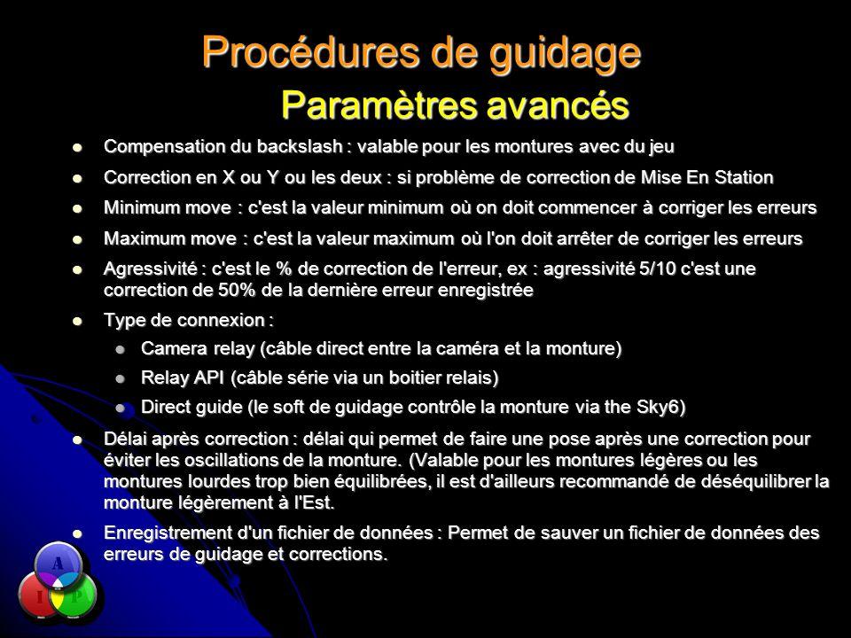 Procédures de guidage Paramètres avancés Compensation du backslash : valable pour les montures avec du jeu Compensation du backslash : valable pour le