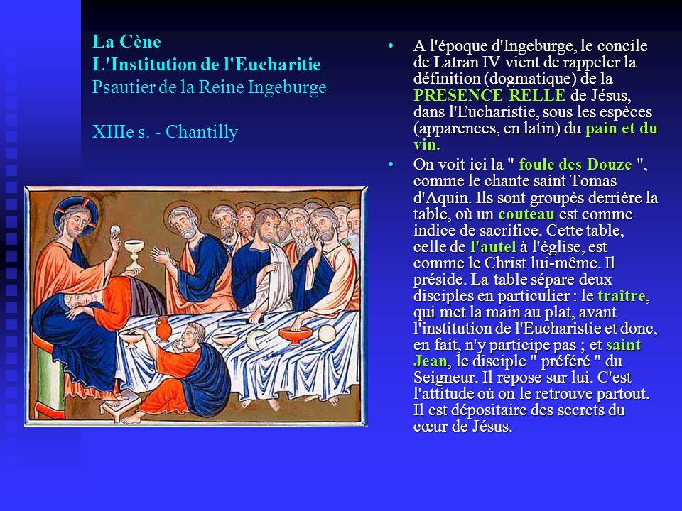La Cène L'Institution de l'Eucharitie Psautier de la Reine Ingeburge XIIIe s. - Chantilly A l'époque d'Ingeburge, le concile de Latran IV vient de rap
