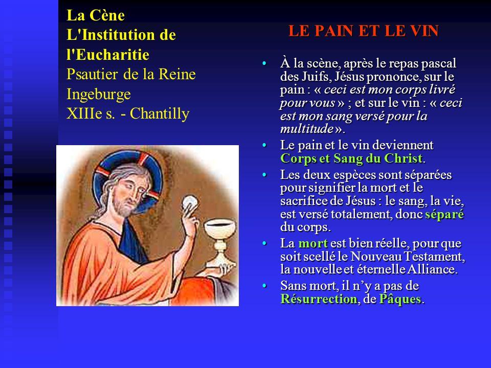 La Cène L'Institution de l'Eucharitie Psautier de la Reine Ingeburge XIIIe s. - Chantilly LE PAIN ET LE VIN À la scène, après le repas pascal des Juif