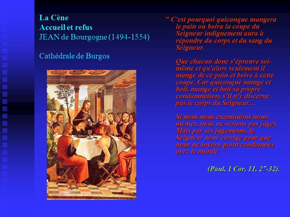 La Cène Accueil et refus JEAN de Bourgogne (1494-1554) Cathédrale de Burgos