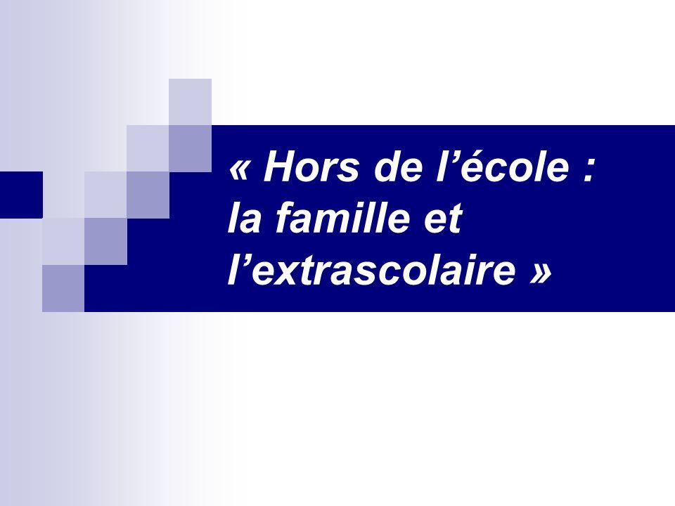 « Hors de lécole : la famille et lextrascolaire »