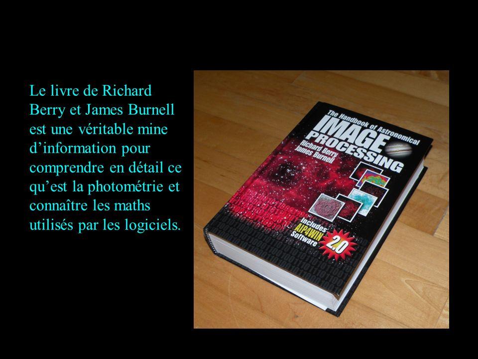 Le livre de Richard Berry et James Burnell est une véritable mine dinformation pour comprendre en détail ce quest la photométrie et connaître les maths utilisés par les logiciels.