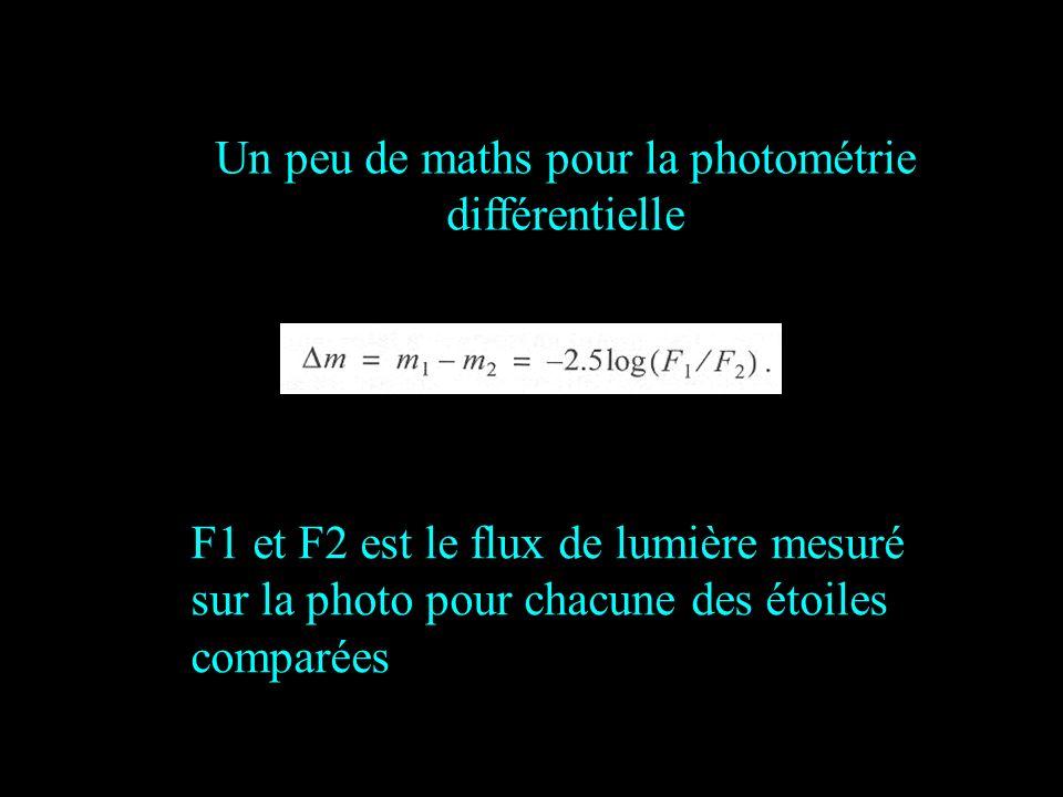 F1 et F2 est le flux de lumière mesuré sur la photo pour chacune des étoiles comparées Un peu de maths pour la photométrie différentielle
