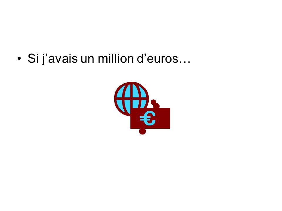 Si javais un million deuros…