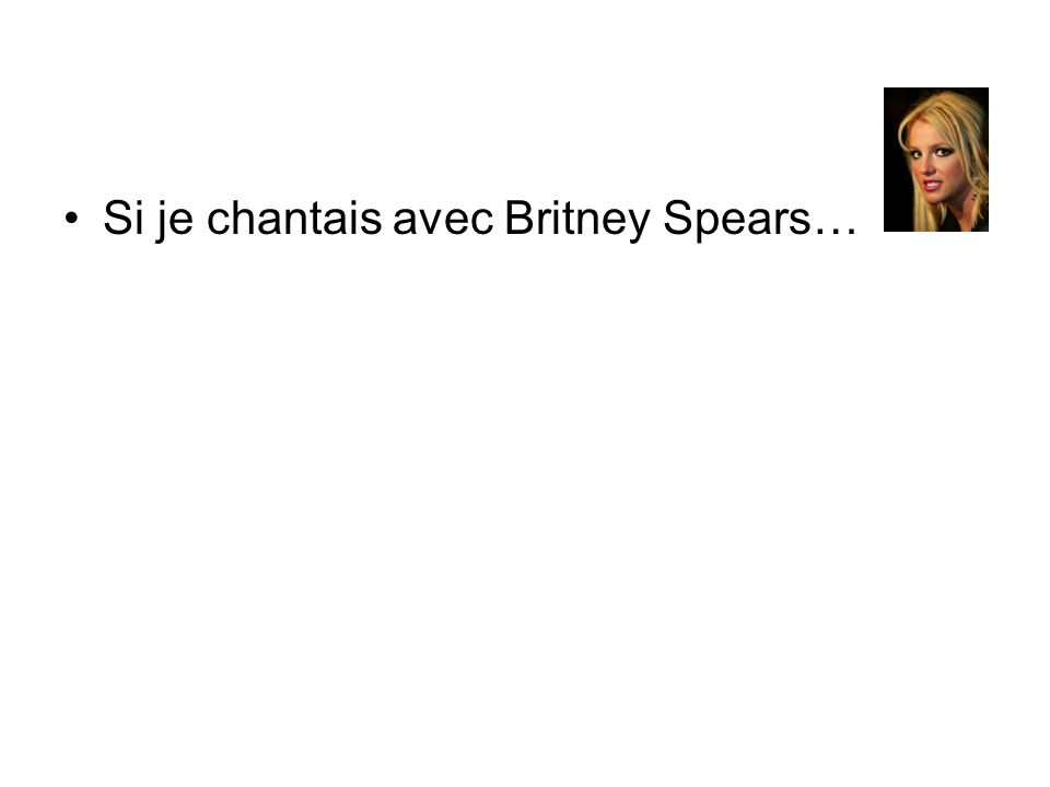 Si je chantais avec Britney Spears…
