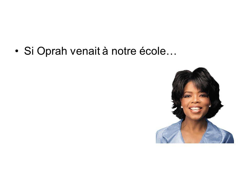 Si Oprah venait à notre école…