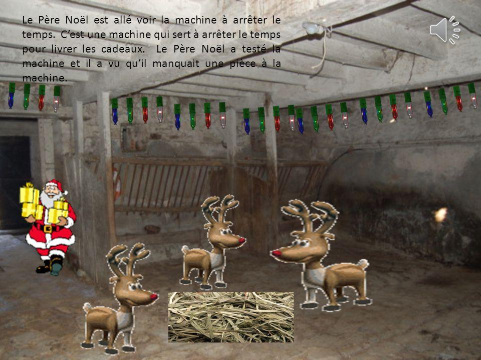 Le Père Noël est allé voir la machine à arrêter le temps.