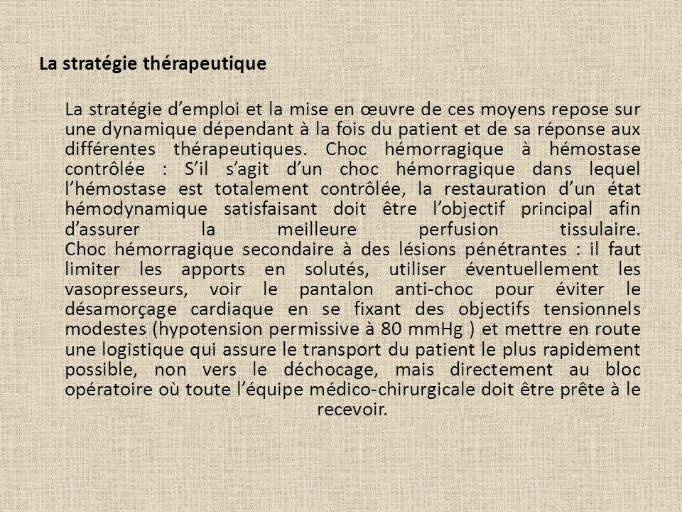 La stratégie thérapeutique La stratégie demploi et la mise en œuvre de ces moyens repose sur une dynamique dépendant à la fois du patient et de sa rép