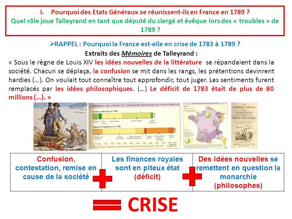 I.Pourquoi des Etats Généraux se réunissent-ils en France en 1789 ? Quel rôle joue Talleyrand en tant que député du clergé et évêque lors des « troubl