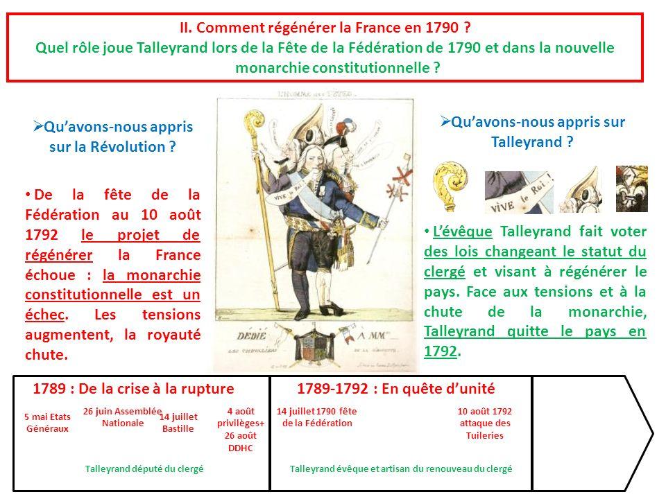 De la fête de la Fédération au 10 août 1792 le projet de régénérer la France échoue : la monarchie constitutionnelle est un échec. Les tensions augmen
