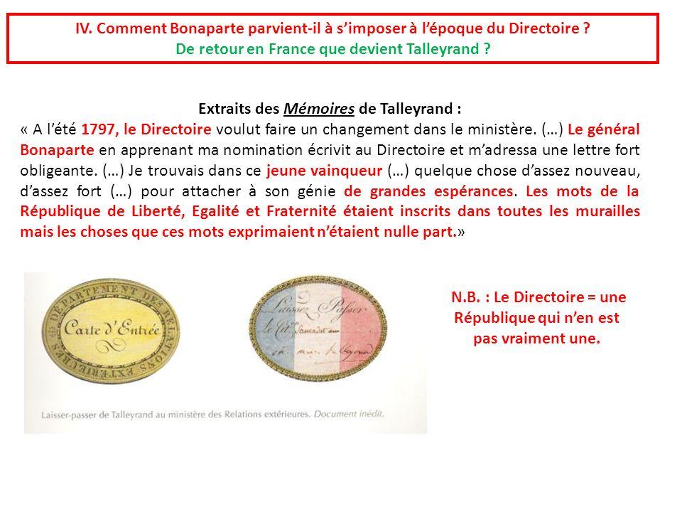 IV. Comment Bonaparte parvient-il à simposer à lépoque du Directoire ? De retour en France que devient Talleyrand ? Extraits des Mémoires de Talleyran