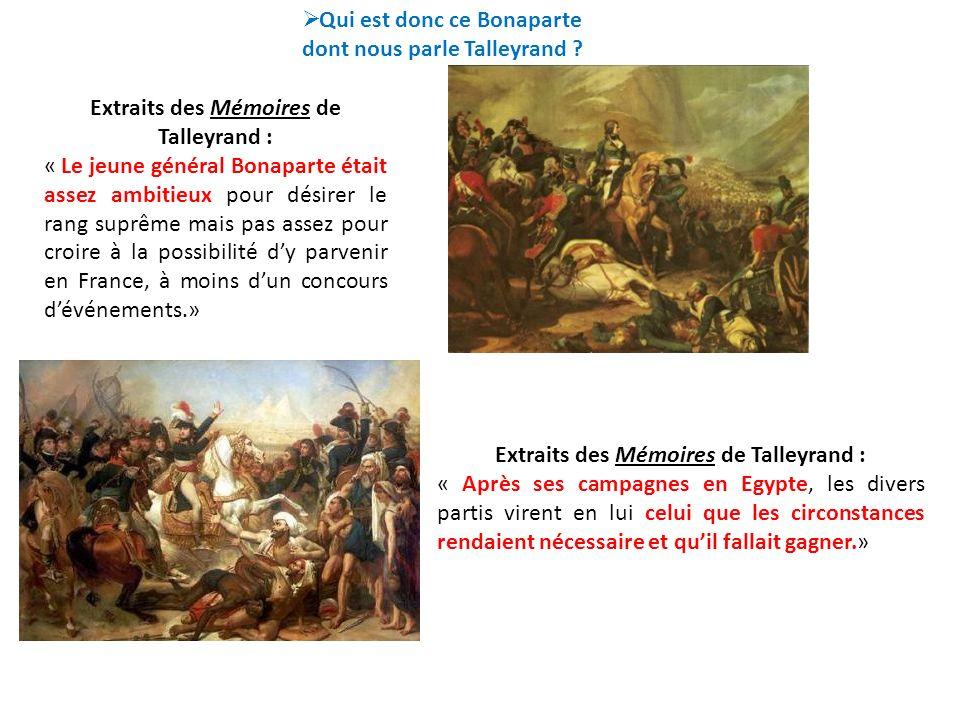 Extraits des Mémoires de Talleyrand : « Le jeune général Bonaparte était assez ambitieux pour désirer le rang suprême mais pas assez pour croire à la
