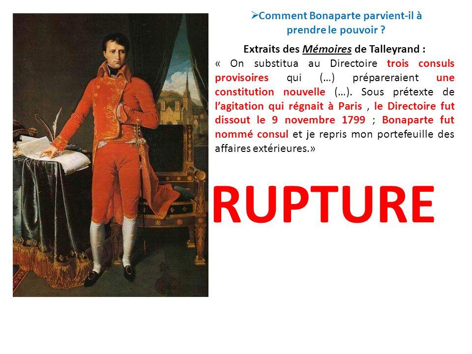Extraits des Mémoires de Talleyrand : « On substitua au Directoire trois consuls provisoires qui (…) prépareraient une constitution nouvelle (…). Sous