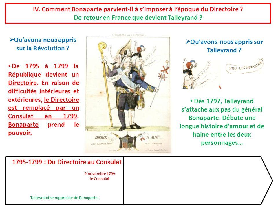 Dès 1797, Talleyrand sattache aux pas du général Bonaparte. Débute une longue histoire damour et de haine entre les deux personnages… De 1795 à 1799 l