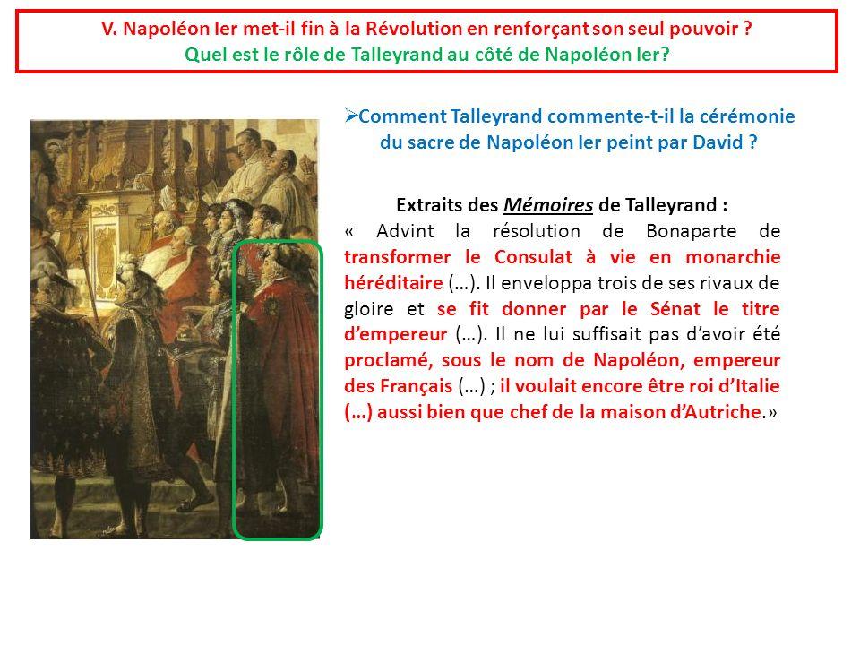 V. Napoléon Ier met-il fin à la Révolution en renforçant son seul pouvoir ? Quel est le rôle de Talleyrand au côté de Napoléon Ier? Extraits des Mémoi