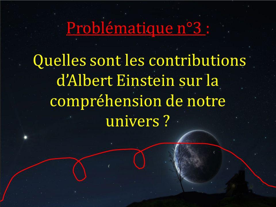 Quelles sont les contributions dAlbert Einstein sur la compréhension de notre univers ?