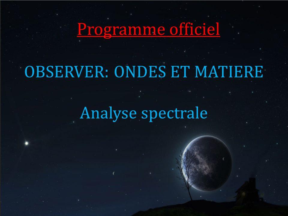 Programme officiel OBSERVER: ONDES ET MATIERE Analyse spectrale