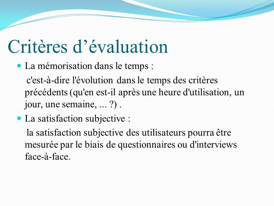 Critères dévaluation La mémorisation dans le temps : c'est-à-dire l'évolution dans le temps des critères précédents (qu'en est-il après une heure d'ut