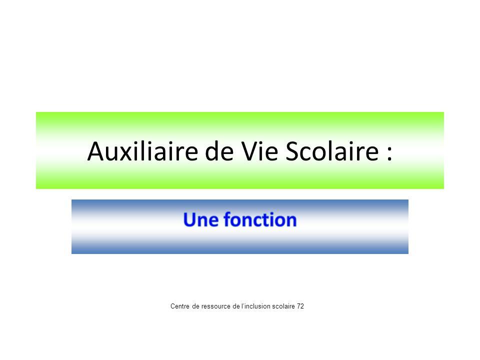 Auxiliaire de Vie Scolaire : Centre de ressource de linclusion scolaire 72